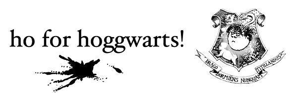 ho for hoggwarts!